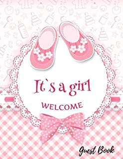 It's a Girl Welcome Guest Book: Baby Shower Guest Book Sign In, Free Layout to Use as You Wish for Names & Addresses, or A...