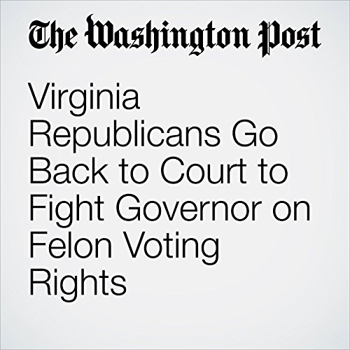 Virginia Republicans Go Back to Court to Fight Governor on Felon Voting Rights cover art