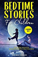 Bedtime Stories For Children (3 Books in 1): The Book for Kids: Bedtime Stories for Children.