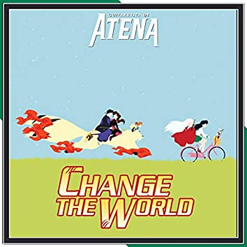 """Change the World (From """"InuYasha"""")"""
