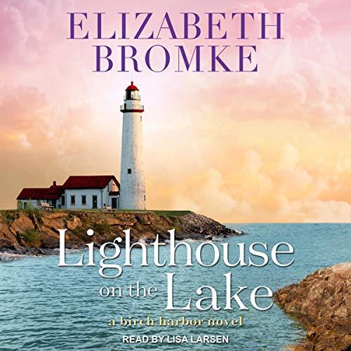 Lighthouse on the Lake: Birch Harbor Saga, Book 2