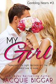 My Girl: Gambling Hearts- Book 3 by [Jacquie Biggar]