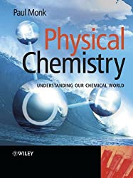 Physical Chemistry: Understanding our Chemical World: Paul M. S. Monk