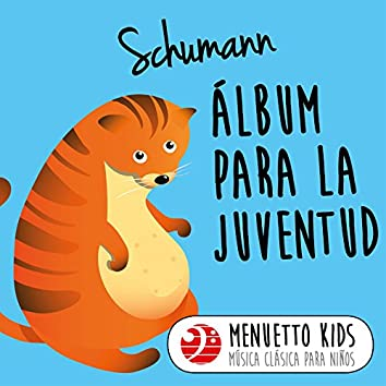 Schumann: Álbum para la juventud, Op. 68 (Menuetto Kids - Música clásica para niños)
