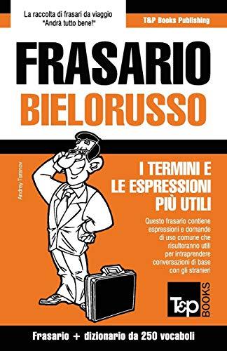 Frasario Italiano-Bielorusso e mini dizionario da 250 vocaboli (Italian Edition)