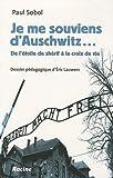 Je me souviens d'Auschwitz - De l'étoile de shérif à la croix de vie