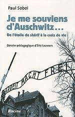 Je me souviens d'Auschwitz - De l'étoile de shérif à la croix de vie de Paul Sobol