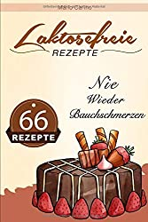 66 laktosefreie Rezepte - Nie wieder Bauchschmerzen!