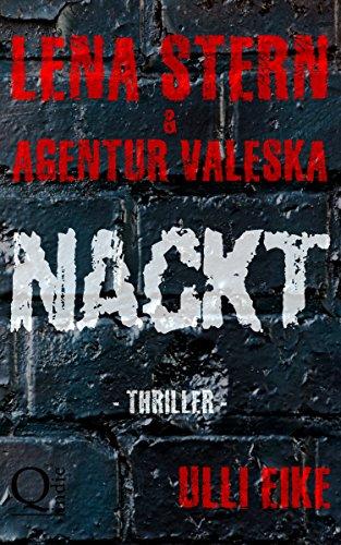 Lena Stern & Agentur Valeska: NACKT: Thriller