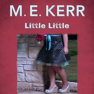 Little Little                   By:                                                                                                                                 M.E. Kerr                               Narrated by:                                                                                                                                 Krista Lally,                                                                                        Michael Manuel                      Length: 4 hrs and 4 mins     2 ratings     Overall 5.0