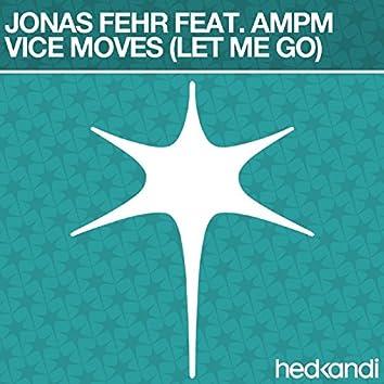 Vice Moves (Let Me Go) [Remixes]