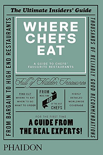 Where Chefs Eat: A Guide to Chefs' Favourite Restaurants (FOOD COOK)