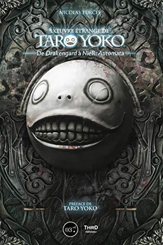 L'oeuvre étrange de Taro Yoko - édition luxe: De Drakengard à NieR : Automata. Préface de Taro Yoko.