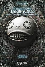 L'oeuvre étrange de Taro Yoko - édition luxe - De Drakengard à NieR : Automata. Préface de Taro Yoko. de Nicolas Turcev