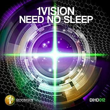 Need No Sleep