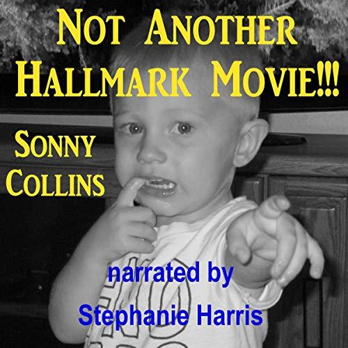 Not Another Hallmark Movie!!! audiobook cover art