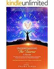 Understanding the Taurus in Your Life for Proactive Evolutionary Astrology Beginners Ready to Maximize All Their Relationships: Simple Steps to Harnessing ... the Astrological Sign in Your Life)