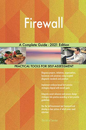 Firewall A Complete Guide - 2021 Edition