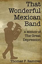 That Wonderful Mexican Band: A Memoir of The Great Depression