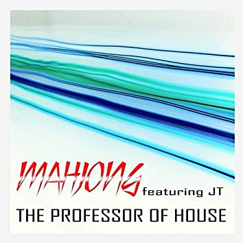 The Professor Of House (feat. JT)