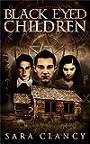 Black Eyed Children: Scary Supernatural Horror with Demons (Black Eyed Children Series Book 1)