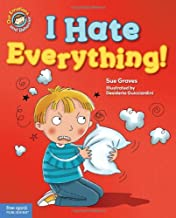 I Hate Everything!: A book about feeling angry (Our Emotions and Behavior)