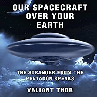 Our Spacecraft over Your Earth: The Stranger from the Pentagon Speaks audiobook cover art