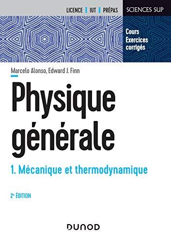 Physique générale : Tome 1, Mécanique et thermodynamique (Sciences Sup)