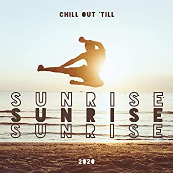 Chill Out 'till Sunrise 2020