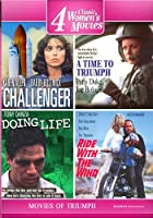 Four Movies of Triumph: Challenger, A Time To Triumph, Doing Life, Ride With The Wind (4 Disc Set)