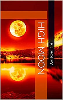 HIGH MOON by [E.J. Boley, Katherine Slaughter]
