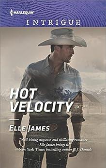 Hot Velocity (Ballistic Cowboys Book 4) by [Elle James]