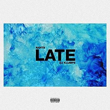Late (feat. DJ Klumps)