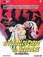 Il Tuo Dolce Corpo Da Uccidere [Italian Edition]