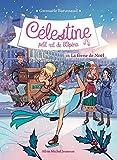 CELESTINE T 10 LA FEERIE DE NOËL - Célestine, petit rat de l'Opéra - tome 10