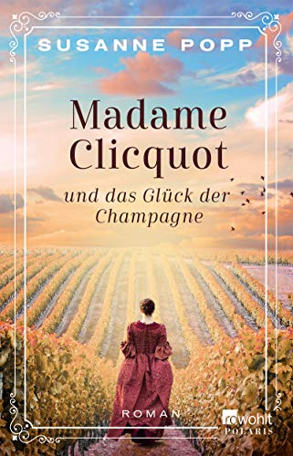 Madame Clicquot und das Glück der Champagne