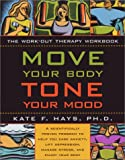 Image of Move Your Body, Tone Your Mood: The Workout Therapy Workbook
