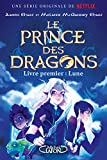 Le prince des dragons - Livre premier - La lune (1)