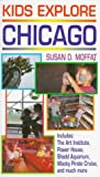 Kids Explore Chicago: Includes the Art Institute, Power House, Shedd Aquarium, Wacky Pirate Cruise and Much More (Regional Series) [Idioma Inglés]