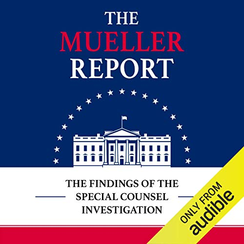 The Mueller Report     The Findings of the Special Counsel Investigation              By:                                                                                                                                 Robert S. Mueller III,                                                                                        Special Counsel's Office U.S. Department of Justice                               Narrated by:                                                                                                                                 Marc Vietor,                                                                                        Mark Boyett,                                                                                        Victor Bevine                      Length: 19 hrs and 3 mins     1,458 ratings     Overall 4.6