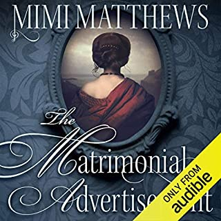 The Matrimonial Advertisement                   By:                                                                                                                                 Mimi Matthews                               Narrated by:                                                                                                                                 Justine Eyre                      Length: 10 hrs and 49 mins     272 ratings     Overall 4.3