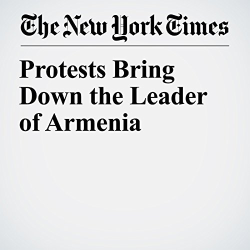 Protests Bring Down the Leader of Armenia copertina