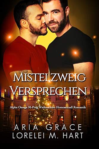 Mistelzweig Versprechen: Alpha Omega M-Preg Weihnachten Homosexuell Romantik (English Edition)