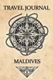 Travel Journal Maldives: Travel Diary and Planner | Journal, Notebook, Book, Journey | Writing Logbook | 120 Pages 6x9 | Gift For Backpacker