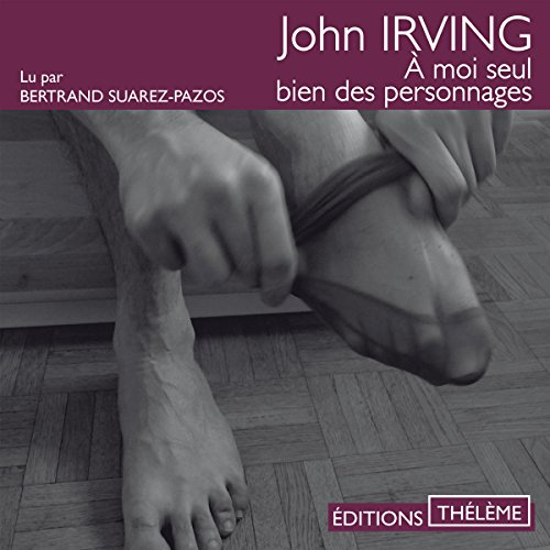 À moi seul bien des personnages                   By:                                                                                                                                 John Irving                               Narrated by:                                                                                                                                 Bertrand Suarez-Pazos                      Length: 17 hrs and 45 mins     2 ratings     Overall 4.0