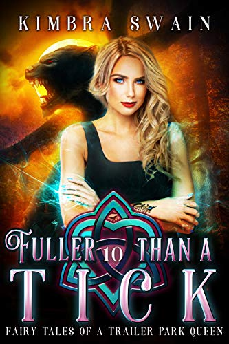 Fuller than a Tick (Fairy Tales of a Trailer Park Queen Book 10)
