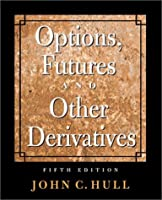 Options, Futures,and Other Derivatives (Prentice Hall Finance Series)