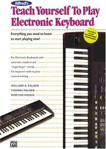 Teach Yourself to Play Electronic Keyboard: Everything You Need to Know to Start Playing Now! (Teach Yourself Series)