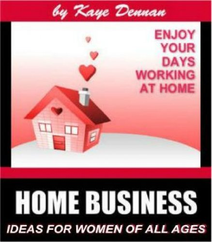 Home Business Ideas For Women Of All Ages (Home Based Business)