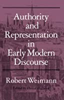 Authority and Representation in Early Modern Discourse
